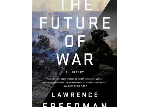 The Future Of War A History By Lawrence Freedman Weekly Cutting